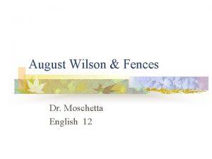 August Wilson Fences Dr Moschetta English 12 Life