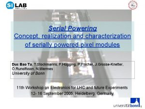 Serial Powering Concept realization and characterization of serially