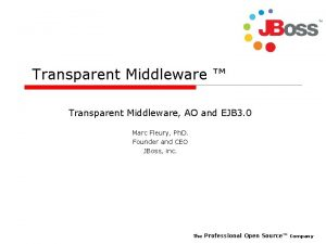 Transparent Middleware Transparent Middleware AO and EJB 3