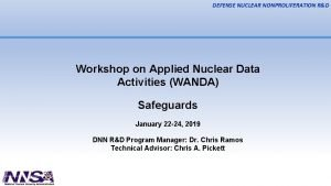 DEFENSE NUCLEAR NONPROLIFERATION RD Workshop on Applied Nuclear