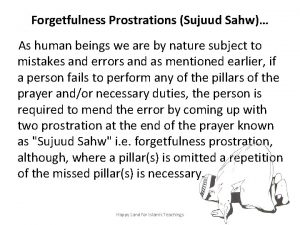 Forgetfulness Prostrations Sujuud Sahw As human beings we