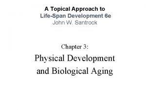 A Topical Approach to LifeSpan Development 6 e