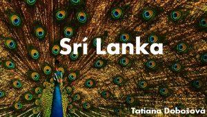 Sr Lanka Tatiana Doboov Sr Lanka perla Indickho