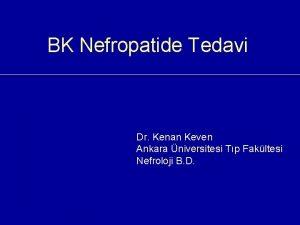 BK Nefropatide Tedavi Dr Kenan Keven Ankara niversitesi