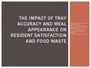 THE IMPACT OF TRAY ACCURACY AND MEAL APPEARANCE
