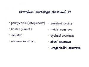 Srovnvac morfologie obratlovc IV pokryv tla integument smyslov