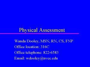 Physical Assessment Wanda Dooley MSN RN CS FNP