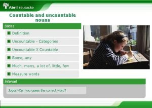 Countable and uncountable nouns Slides Definition Uncountable Categories