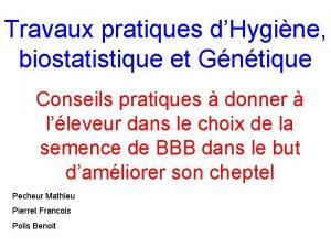 Travaux pratiques dHygine biostatistique et Gntique Conseils pratiques