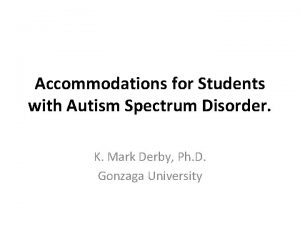 Accommodations for Students with Autism Spectrum Disorder K