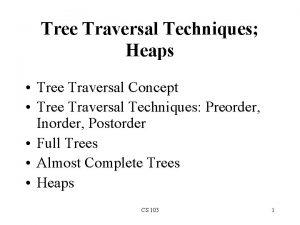 Tree Traversal Techniques Heaps Tree Traversal Concept Tree