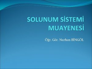 SOLUNUM SSTEM MUAYENES r Gr Nurhan BNGL SOLUNUM