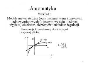Automatyka Wykad 3 Modele matematyczne opis matematyczny liniowych