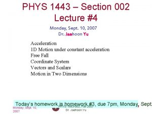 PHYS 1443 Section 002 Lecture 4 Monday Sept