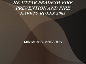 HE UTTAR PRADESH FIRE PREVENTION AND FIRE SAFETY