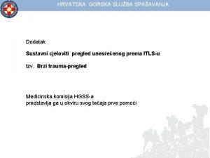 HRVATSKA GORSKA SLUBA SPAAVANJA Dodatak Sustavni cjeloviti pregled