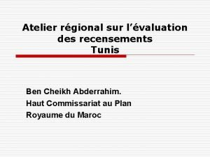 Atelier rgional sur lvaluation des recensements Tunis Ben
