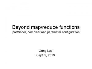 Beyond mapreduce functions partitioner combiner and parameter configuration