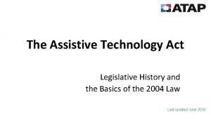 The Assistive Technology Act Legislative History and the
