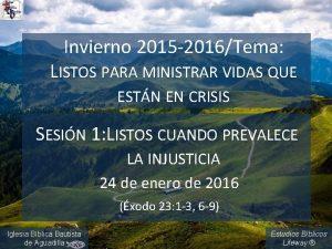 Invierno 2015 2016Tema LISTOS PARA MINISTRAR VIDAS QUE