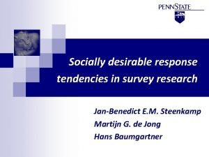 Socially desirable response tendencies in survey research JanBenedict