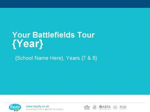 Your Battlefields Tour Year School Name Here Years