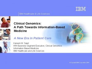 IBM Healthcare Life Sciences Clinical Genomics A Path