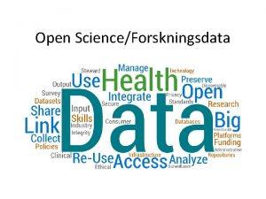 Open ScienceForskningsdata Open Science Open Access publikationer Open