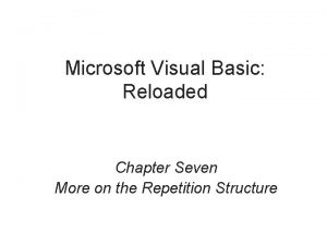 Microsoft Visual Basic Reloaded Chapter Seven More on