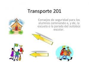Transporte 201 Consejos de seguridad para los alumnos