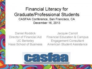 Financial Literacy for GraduateProfessional Students CASFAA Conference San