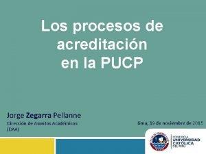 Los procesos de acreditacin en la PUCP Jorge