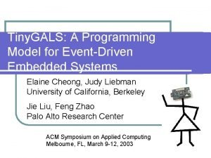 Tiny GALS A Programming Model for EventDriven Embedded