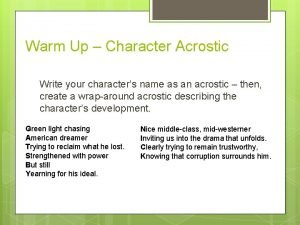 Warm Up Character Acrostic Write your characters name