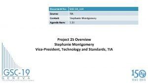 Document No GSC19110 Source TIA Contact Stephanie Montgomery
