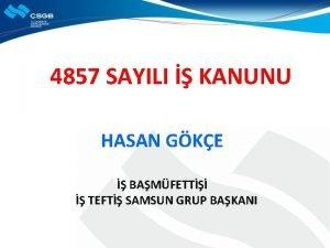 4857 SAYILI KANUNU HASAN GKE BAMFETT TEFT SAMSUN