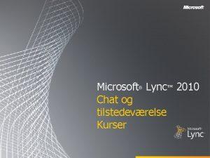 Microsoft Lync 2010 Chat og tilstedevrelse Kurser Mlstninger