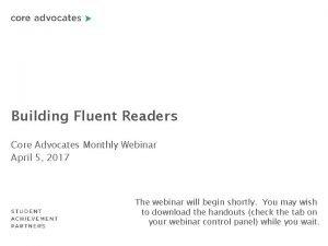 Building Fluent Readers Core Advocates Monthly Webinar April