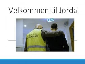 Velkommen til Jordal Program Velkommen til Jordal skole