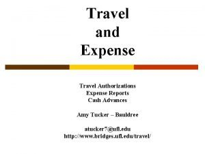 Travel and Expense Travel Authorizations Expense Reports Cash