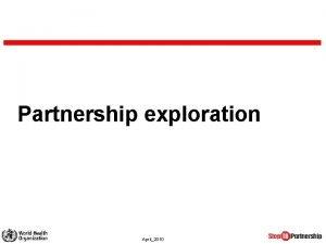 Partnership exploration April2010 Partnership exploration within the partnering
