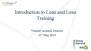 Introduction to Lean and Lean Training Vincent Leonard