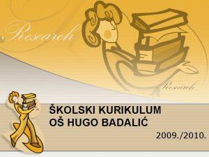 KOLSKI KURIKULUM O HUGO BADALI 2009 2010 Zakon