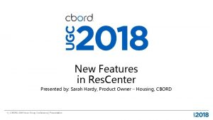 New Features in Res Center Presented by Sarah