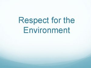 Respect for the Environment Good morning Good morning