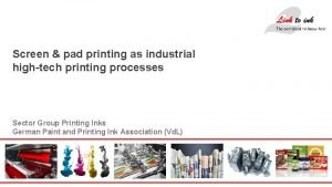 Screen pad printing as industrial hightech printing processes