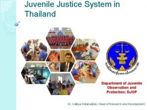 Juvenile Justice System in Thailand Department of Juvenile