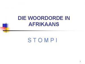DIE WOORDORDE IN AFRIKAANS STOMPI 1 STAP 1