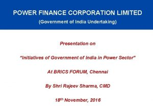 POWER FINANCE CORPORATION LIMITED Government of India Undertaking