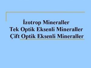 zotrop Mineraller Tek Optik Eksenli Mineraller ift Optik